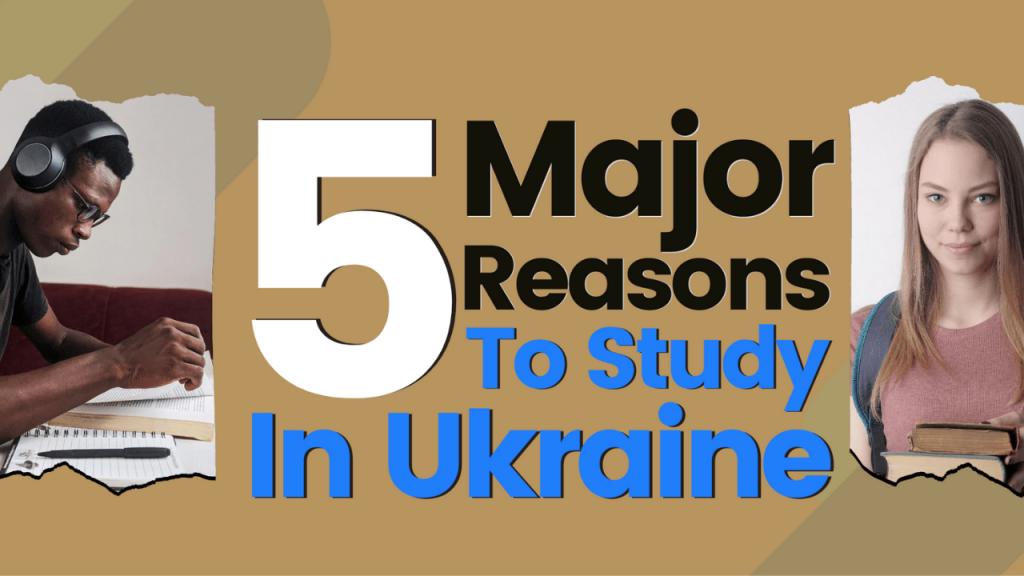 5 Reasons To Study In Ukraine